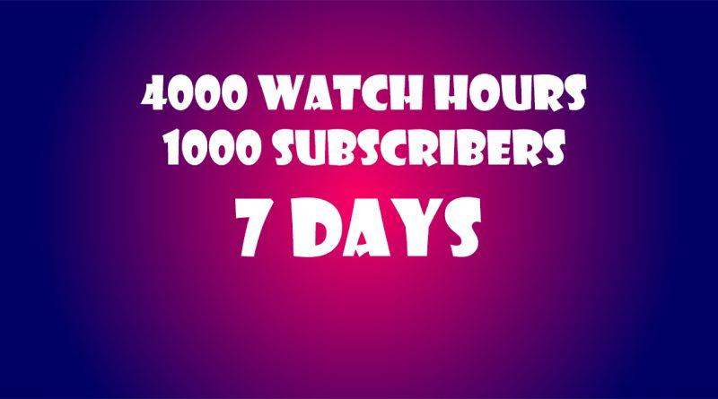 How to get 4000 watch hours and 1000 subscribers